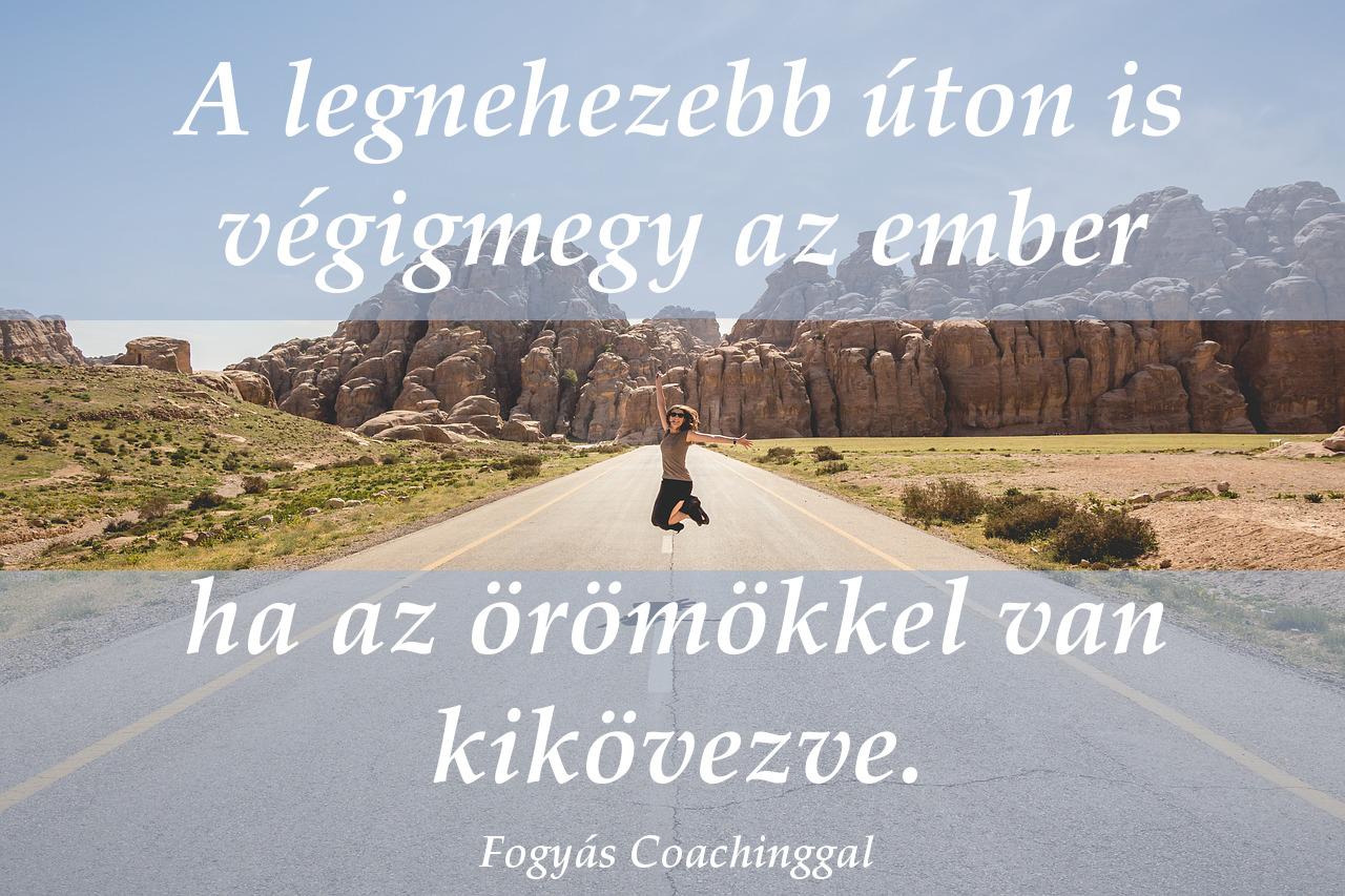 kitartás idézet, a legnehezebb úton is végigmegy az ember, ha az örömökkel van kikövezve
