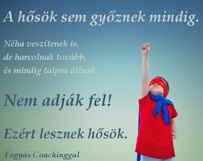 kitartás idézet, a hősök sem győznek mindig