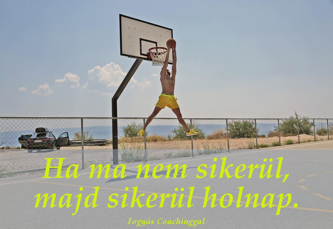 kitartás idézet, ha ma nem sikerül, majd sikerül holnap, kosárlabda