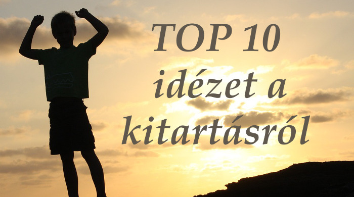 motivációs idézetek képekkel Kitartás idézetek képekkel   10 legjobb idézet a kitartásról